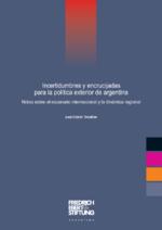 Incertidumbres y encrucijadas para la política exterior de argentina